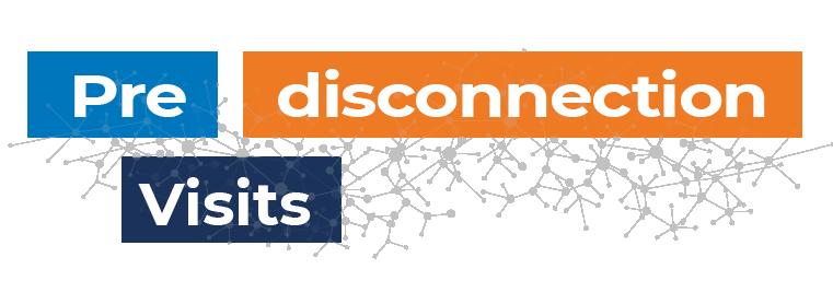 Pre-disconnection Visits